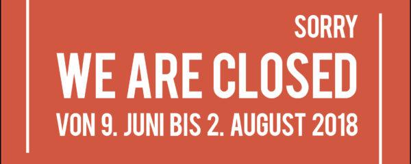 Betriebsferien von 9. Juli bis und mit 2. August