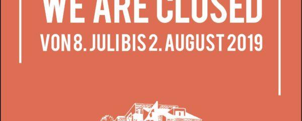Betriebsferien vom 8. Juli bis und mit 2. August
